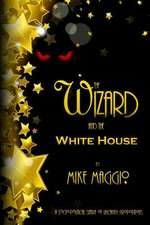 The Wizard and the White House