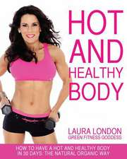 Hot and Healthy Body