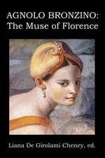 Agnolo Bronzino:  The Muse of Florence