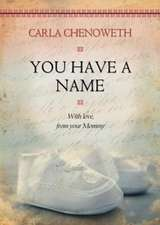 You Have A Name