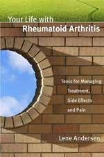 Your Life with Rheumatoid Arthritis