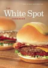 The White Spot Cookbook