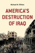 America's Destruction of Iraq