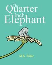 The Quarter Inch Elephant