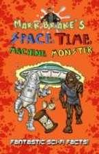 Mark Brake's Space, Time, Machine, Monster