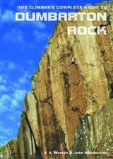 Climber's Complete Guide to Dumbarton Rock