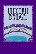 Unicorn Bridge.