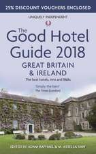 The Good Hotel Guide 2018 Great Britain and Ireland