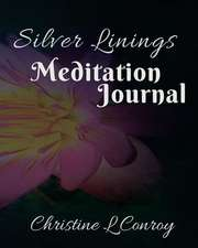 Silver Linings Meditation Journal