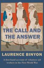 The Call and the Answer: A First-Hand Account of Volunteer Aid Workers in the First World War