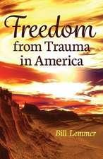 Freedom from Trauma in America