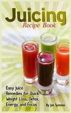 Juicing Recipe Book