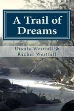 A Trail of Dreams