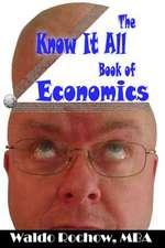 The Know It All Book of Economics