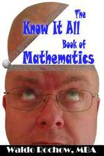 The Know It All Book of Mathematics