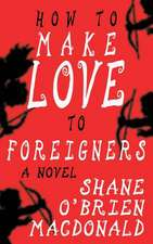 How to Make Love to Foreigners