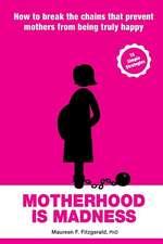 Motherhood Is Madness