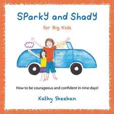 Sparky and Shady for Big Kids