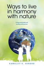 Ways to Live in Harmony with Nature: Living Sustainably & Working with Passion