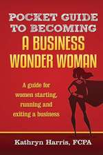 Pocket Guide to Becoming a Business Wonderwoman