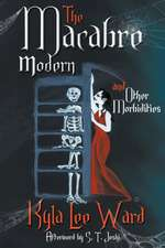 The Macabre Modern and Other Morbidities