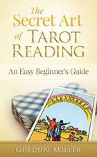 The Secret Art of Tarot Reading