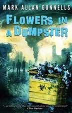 Flowers in a Dumpster