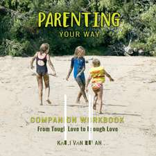Parenting Your Way Companion Workbook