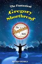 Fantastical Gregory Shortbread