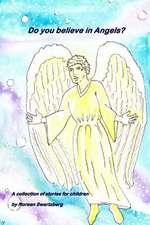 Do You Believe in Angels?