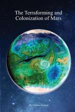 The Terraforming and Colonization of Mars