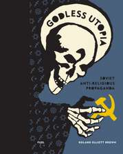 Godless Utopia: Soviet Anti-Religious Propaganda