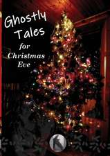 Ghostly Tales for Christmas Eve
