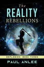 The Reality Rebellions