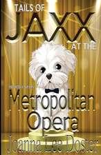 Tails of Jaxx at the Metropolitan Opera