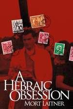 A Hebraic Obesssion