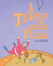 A Trapeze with Cheese Please
