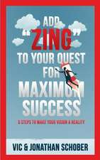 Add Zing to Your Quest for Maximum Success!