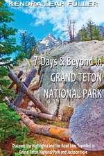 7 Days & Beyond in Grand Teton National Park
