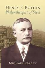 Henry E. Bothin, Philanthropist of Steel