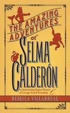 The Amazing Adventures of Selma Calderon