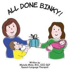 All Done Binky!