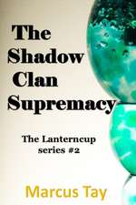 The Shadow Clan Supremacy