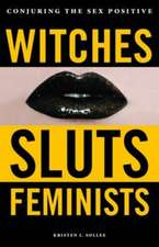 Witches, Sluts, Feminists