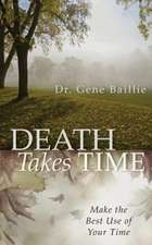 Death Takes Time