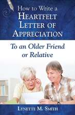 How to Write a Heartfelt Letter of Appreciation to an Older Friend or Relative
