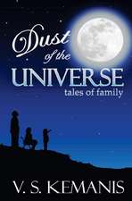 Dust of the Universe, Tales of Family