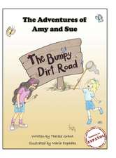 The Adventures of Amy and Sue:  The Bumpy Dirt Road