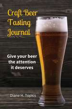Craft Beer Tasting Journal: Give Your Beer the Attention It Deserves