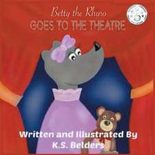 Betty the Rhino Goes to the Theatre